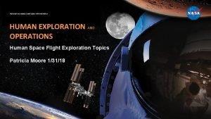 National Aeronautics and Space Administration HUMAN EXPLORATION AND