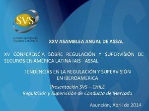 XXV ASAMBLEA ANUAL DE ASSAL XV CONFERENCIA SOBRE