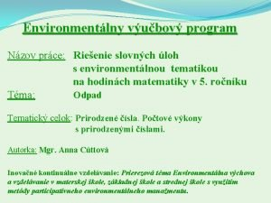Environmentlny vubov program Nzov prce Rieenie slovnch loh