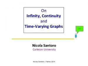 On Infinity Continuity and TimeVarying Graphs Nicola Santoro