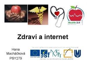 Zdrav a internet Hana Machkov PSY 279 Tradin