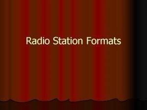 Radio Station Formats Music Formats What a radio
