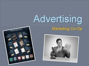 Advertising Marketing CoOp Advertising Any paid form of