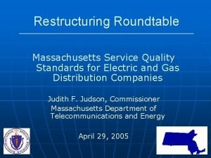 Restructuring Roundtable Massachusetts Service Quality Standards for Electric