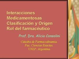 Interacciones Medicamentosas Clasificacin y Origen Rol del farmacutico