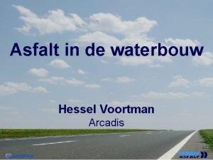 Asfalt in de waterbouw Hessel Voortman Arcadis Programma