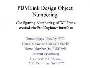 PDMLink Design Object Numbering Configuring Numbering of WT