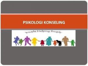 PSIKOLOGI KONSELING Definisi Konseling Konseling counseling counsel dari