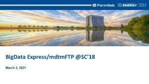 Big Data Expressmdtm FTP SC 18 March 3