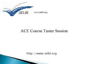 www selbl org ACE Course Taster Session http