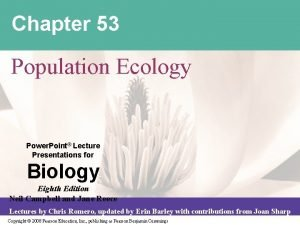 Chapter 53 Population Ecology Power Point Lecture Presentations