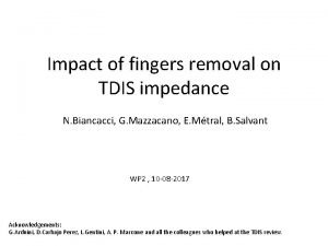 Impact of fingers removal on TDIS impedance N
