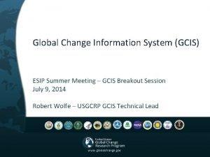 Global Change Information System GCIS ESIP Summer Meeting