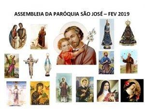 ASSEMBLEIA DA PARQUIA SO JOS FEV 2019 Nossa