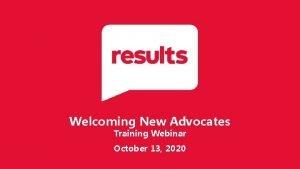 Welcoming New Advocates Training Webinar October 13 2020