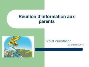 Runion dinformation aux parents Volet orientation 19 septembre