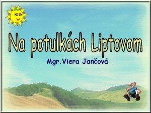 Mgr Viera Janov Liptov le na severe Slovenska