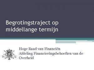 Begrotingstraject op middellange termijn Hoge Raad van Financin