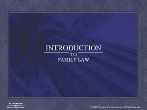 INTRODUCTION TO FAMILY LAW 2006 Thomson Delmar Learning