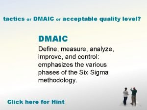 tactics or DMAIC or acceptable quality level DMAIC