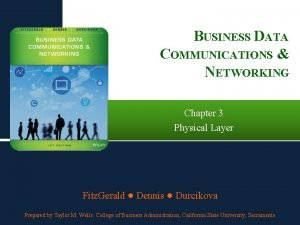 BUSINESS DATA COMMUNICATIONS NETWORKING Chapter 3 Physical Layer