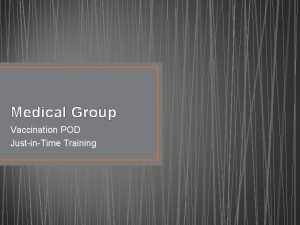Medical Group Vaccination POD JustinTime Training POD Stations