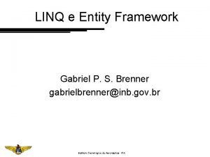 LINQ e Entity Framework Gabriel P S Brenner