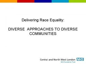 Delivering Race Equality DIVERSE APPROACHES TO DIVERSE COMMUNITIES