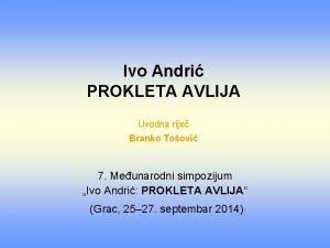 Ivo Andri PROKLETA AVLIJA Uvodna rije Branko Toovi