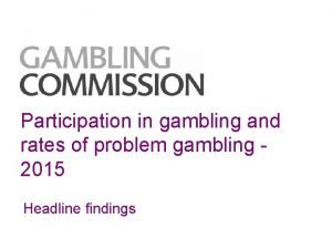 Participation in gambling and rates of problem gambling