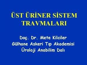 ST RNER SSTEM TRAVMALARI Do Dr Mete Kilciler