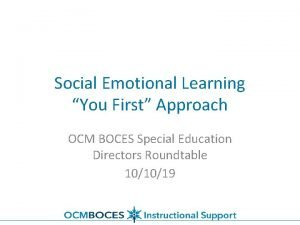 Social Emotional Learning You First Approach OCM BOCES