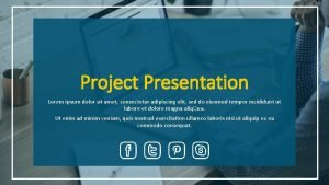 Project Presentation Lorem ipsum dolor sit amet consectetur