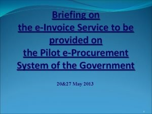 Briefing on the eInvoice Service to be provided