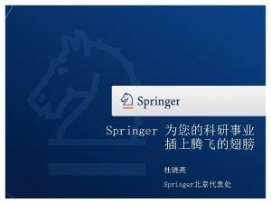 The New Springer Link Platform Springer Springer Springer