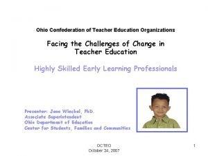 Ohio Confederation of Teacher Education Organizations Facing the