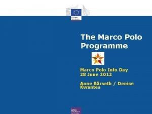 The Marco Polo Programme Marco Polo Info Day