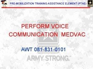 PREMOBILIZATION TRAINING ASSISTANCE ELEMENT PTAE PERFORM VOICE COMMUNICATION