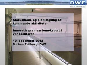 Statusmde og planlgning af kommende aktiviteter Innovativ grn