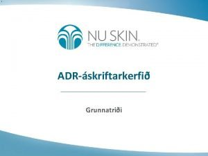 ADRskriftarkerfi Grunnatrii ADRskriftarkerfi ADR ea Automatic Delivery Rewards