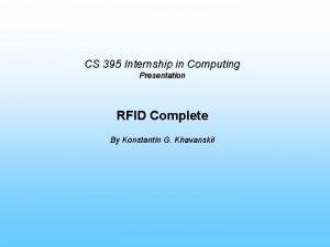 CS 395 Internship in Computing Presentation RFID Complete