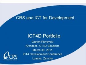CRS and ICT for Development ICT 4 D