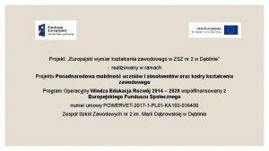 Projekt Europejski wymiar ksztacenia zawodowego w ZSZ nr