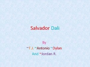 Salvador Dali By T J Antonio Dylan And
