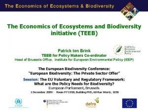 The Economics of Ecosystems and Biodiversity initiative TEEB