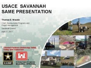 USACE SAVANNAH SAME PRESENTATION Thomas E Woodie Chief