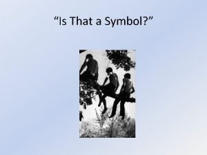 Is That a Symbol What is a symbol