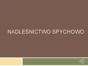 NADLENICTWO SPYCHOWO Nadlenictwo w Spychowie Nadlenictwo Spychowo zajmuje