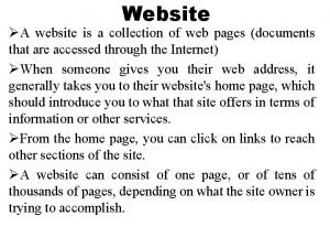 Website A website is a collection of web