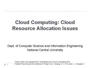 Cloud Computing Cloud Resource Allocation Issues Dept of